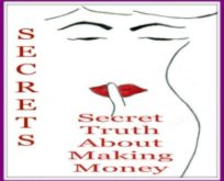 Secrets of Blogging: Secret Truth About Making Money